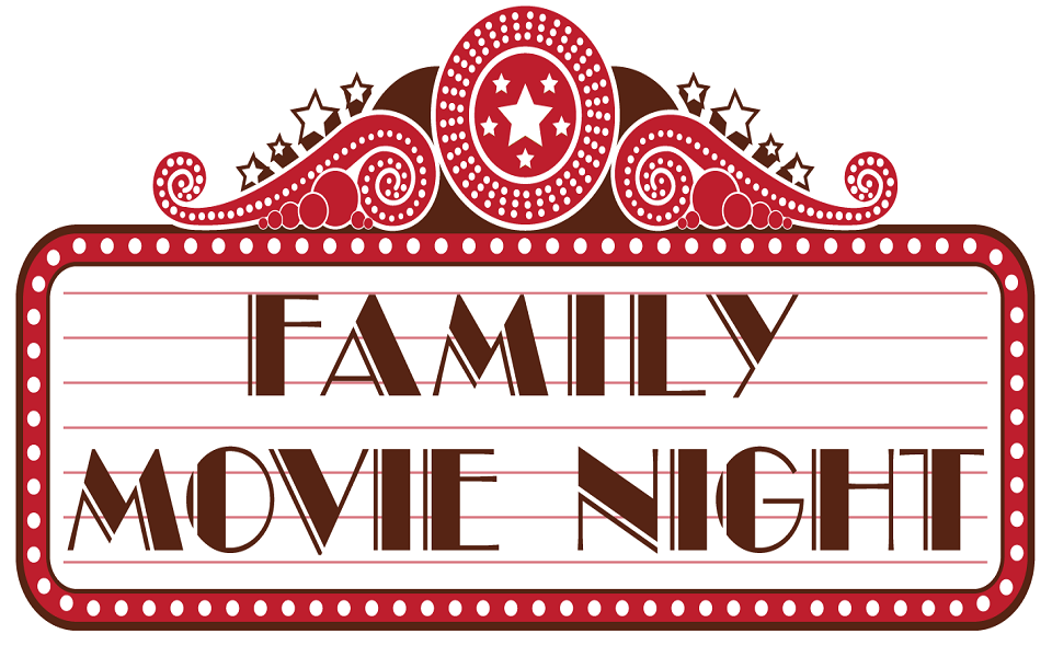Family Movie Nights – 3rd Friday each month